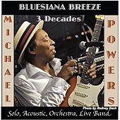Play & Download Bluesiana Breeze 3 Decades by Michael Powers | Napster