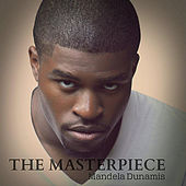 Play & Download The Masterpiece by Mandela Dunamis | Napster