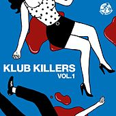 Play & Download Klub Killers Vol.1 - EP by Various Artists | Napster