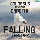 Falling Through (feat. DnBethh) - Single by Colossus