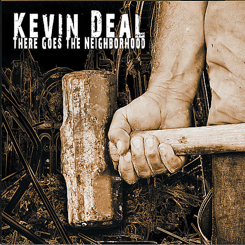 There Goes the Neighborhood by Kevin Deal