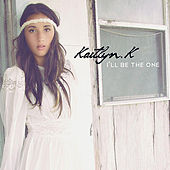 Play & Download I'll Be the One by Kaitlyn K | Napster