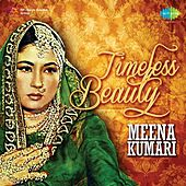 Play & Download Timeless Beauty Meena Kumari by Various Artists | Napster