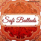 Sufi Ballads by Various Artists
