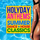 Play & Download Holiday Anthems (Summer Dance House Classics) by Various Artists | Napster
