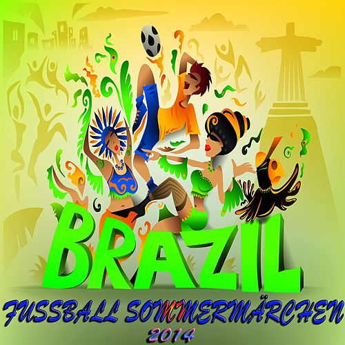 Fussball Sommermärchen Brazil (Football Brasil, Soccer Summer Anthems) von Various Artists