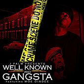 Play & Download Well Known & Gangsta (feat. Moe Dirdee & Marvwon) by Jpalm | Napster