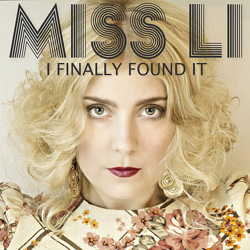 Play & Download I finally found it by Miss Li | Napster
