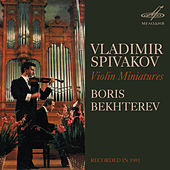 Play & Download Vladimir Spivakov & Boris Bekhterev: Violin Miniatures by Boris Bekhterev | Napster