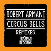 Play & Download Circus Bells (Remixes) by Robert Armani | Napster