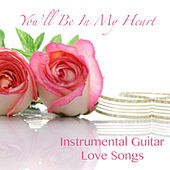 Play & Download You'll Be in My Heart: Instrumental Guitar Love Songs by The O'Neill Brothers Group | Napster