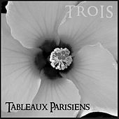 Play & Download Tableaux Parisiens - TROIS by Various Artists | Napster