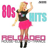 Play & Download 80S Hits Reloaded House - Electro - Trance by Various Artists | Napster