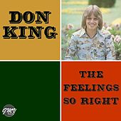 Play & Download The Feelings so Right by Don King | Napster