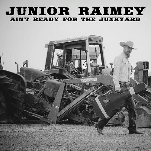 Play & Download Ain't Ready for the Junkyard by Junior Raimey | Napster
