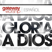 Gloria A Dios by Gateway Worship