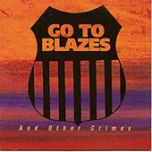 And Other Crimes by Go To Blazes