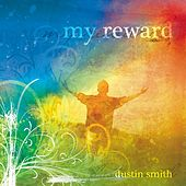 My Reward by Dustin Smith