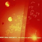 Play & Download The World is Bright and Lonely by New Idea Society | Napster