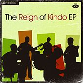 The Reign Of Kindo EP by The Reign Of Kindo