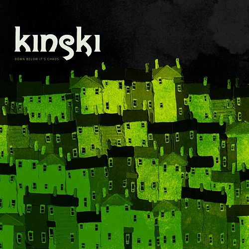 Play & Download Down Below It's Chaos by Kinski | Napster