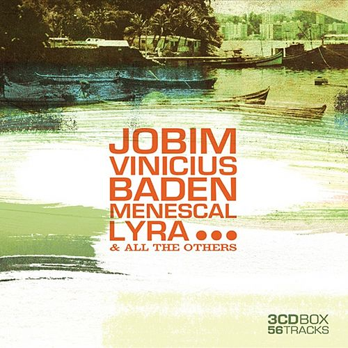 Jobim, Vinicius, Baden, Menescal, Lyra... And All The Others von Various Artists