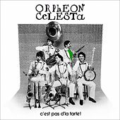 Play & Download C'est Pas De La Tarte by Orphéon Célesta | Napster