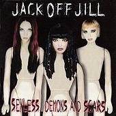 Play & Download Sexless Demons And Scars by Jack Off Jill | Napster