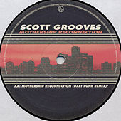 Play & Download Mothership Reconnection by Scott Grooves | Napster