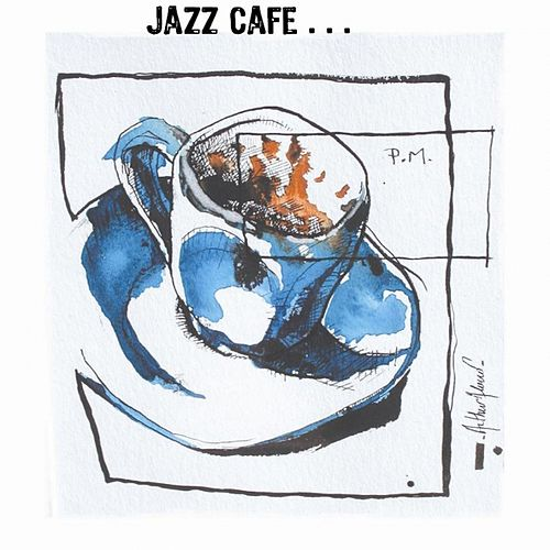 Play & Download Jazz Cafe by Various Artists | Napster