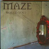 Play & Download Would You by Maze | Napster