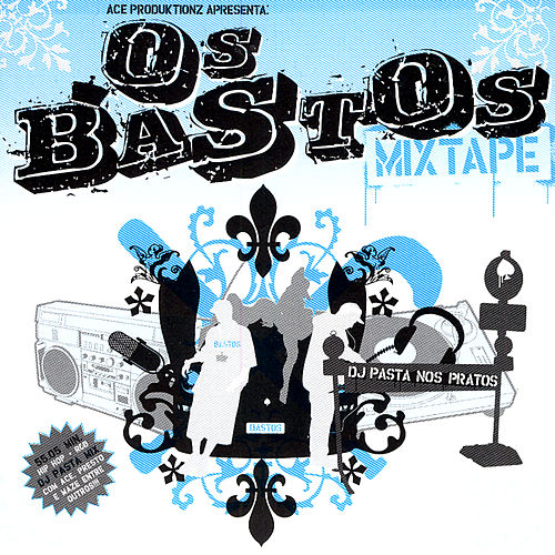 Play & Download Os Bastos Mixtape by Various Artists | Napster