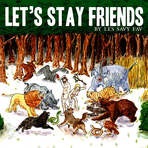 Play & Download Let's Stay Friends by Les Savy Fav | Napster