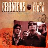 Cronicas by La Gusana Ciega