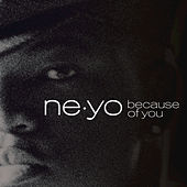 Play & Download Because Of You by Ne-Yo | Napster