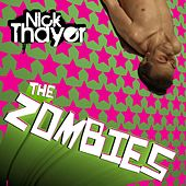 Play & Download The Zombies by Nick Thayer | Napster