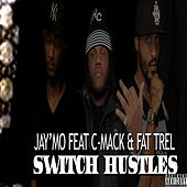 Play & Download Switch Hustles (feat. Fat Trel & C-Mack) by Jaymo | Napster