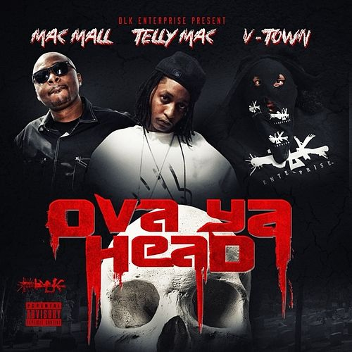 Play & Download Ova Ya Head - Single by Mac Mall | Napster
