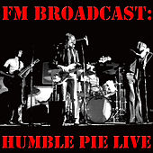 FM Broadcast: Humble Pie Live von Humble Pie