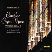 Buxtehude: Organ Music (Complete) by Walter Kraft
