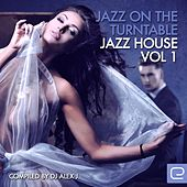 Jazz On The Turntable - Jazz House, Vol. 1 - EP by Various Artists