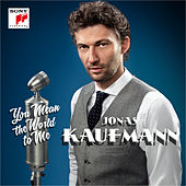 Play & Download You Mean the World to Me by Jonas Kaufmann | Napster