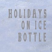Play & Download Bottle (Magoo Mix) by Holidays On Ice | Napster