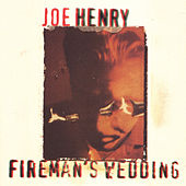 Fireman's Wedding by Joe Henry