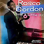 Play & Download Just a Little Bit by Rosco Gordon | Napster