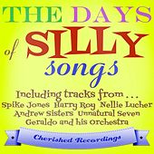 Play & Download The Days of Silly Songs by Various Artists | Napster