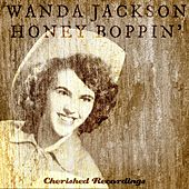 Play & Download Honey Boppin' by Wanda Jackson | Napster