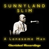 Play & Download A Lonesome Man by Sunnyland Slim | Napster
