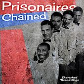 Play & Download Chained by The Prisonaires | Napster