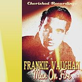 Play & Download Man on Fire by Frankie Vaughan | Napster